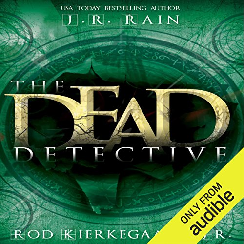 The Dead Detective                   By:                                                                                                                                 J.R. Rain,                                                                                        Rod Kierkegaard Jr.                               Narrated by:                                                                                                                                 Ilyana Kadushin                      Length: 10 hrs and 36 mins     101 ratings     Overall 4.1