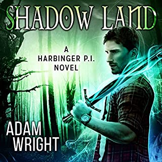 Shadow Land     A Harbinger P.I. Novel, Book 5              By:                                                                                                                                 Adam J Wright                               Narrated by:                                                                                                                                 Greg Tremblay                      Length: 5 hrs and 18 mins     137 ratings     Overall 4.7