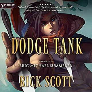 Dodge Tank     Crystal Shards Online Series, Book 1              Written by:                                                                                                                                 Rick Scott                               Narrated by:                                                                                                                                 Eric Michael Summerer                      Length: 10 hrs and 18 mins     11 ratings     Overall 4.5