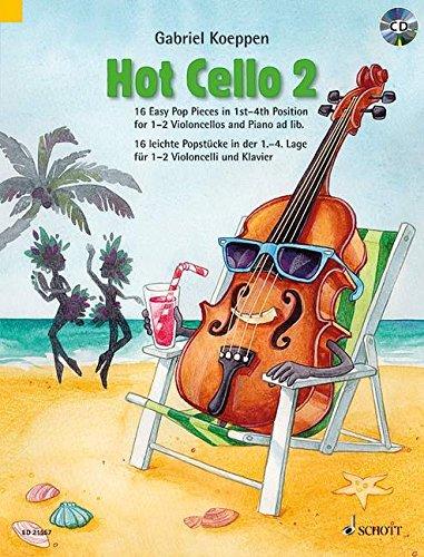 Hot Cello 2: 16 Easy Pop Pieces in 1st - 4th Position. Violoncello (2. Violoncello ad libitum). Ausgabe mit CD. (Celloschule)