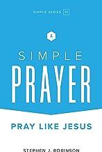 Simple Prayer: Pray Like Jesus