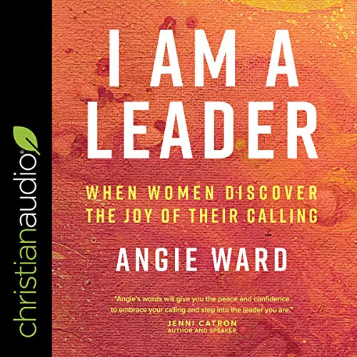 I Am a Leader Audiobook By Angie Ward cover art