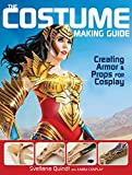 The Costume Making Guide: Creating Armor and Props for Cosplay (English Edition)