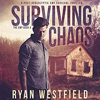 Surviving Chaos: A Post-Apocalyptic EMP Survival Thriller     The EMP, Book 4              Written by:                                                                                                                                 Ryan Westfield                               Narrated by:                                                                                                                                 Kevin Pierce                      Length: 5 hrs and 54 mins     1 rating     Overall 5.0