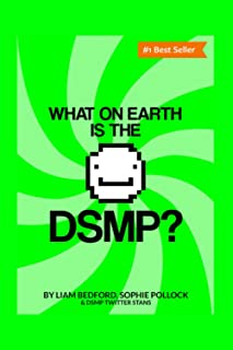 What On Earth Is The DSMP?: A short book that explains exactly what the DSMP is for boomers, newbies, and people who have ...