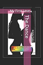 The Dance: My First Love (The Dance Series) (Volume 1)