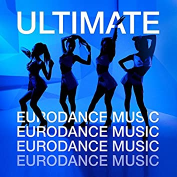 Ultimate Eurodance Music