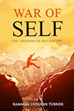 War of Self: The 7 Weapons of Self-Mastery