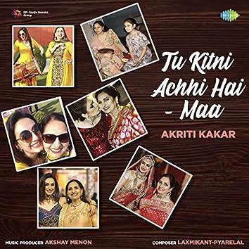 Tu Kitni Achhi Hai - Maa - Single