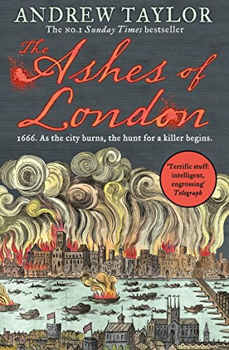 The Ashes of London: The first book in the brilliant historical crime mystery series from the No. 1 Sunday Times bestselling author (James Marwood & Cat Lovett, Book 1) by [Andrew Taylor]