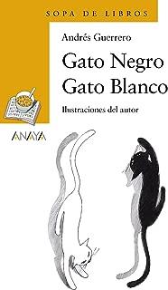 Gato negro gato blanco / Black cat white cat (Cuentos, Mitos Y Libros-regalo) (Spanish Edition)