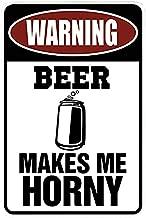 MAIYUAN Warning Beer Makes Me Horny – Funny Novelty Metal Sign
