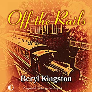Off the Rails                   By:                                                                                                                                 Beryl Kingston                               Narrated by:                                                                                                                                 Anne Dover                      Length: 12 hrs and 42 mins     Not rated yet     Overall 0.0