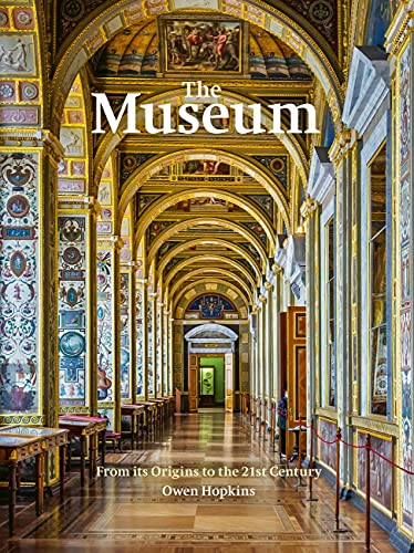 The Museum: From its Origins to the 21st Century