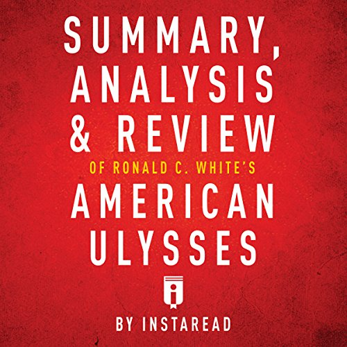 Couverture de Summary, Analysis & Review of Ronald C. White's American Ulysses by Instaread