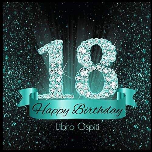 18 Happy Birthday Libro Ospiti: 18 Anni I Congratulazioni e Pensieri Felici I Decorazioni Compleanno Nero Turchese Diamante I Copertina nera morbida I Idea regalo di compleanno per uomini e donne