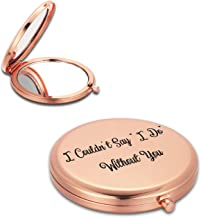 Bridesmaid Gift I Couldn't Say I Do without You Custom Mirror Compact Favors Best Friends Personalized Wedding Gift -circle& double side (Rose Gold)