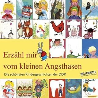 Erzähl mir vom kleinen Angsthasen. Die schönsten Kindergeschichten der DDR                   Autor:                                                                                                                                 div.                               Sprecher:                                                                                                                                 Katharina Thalbach,                                                                                        Stefan Kaminki,                                                                                        Detlef Bierstedt                      Spieldauer: 2 Std. und 18 Min.     20 Bewertungen     Gesamt 4,2