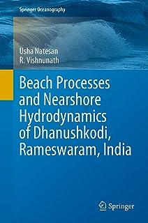 Beach Processes and Nearshore Hydrodynamics of Dhanushkodi, Rameswaram, India (Springer Oceanography)