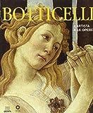 Botticelli. L'artista e le opere. Ediz. illustrata...