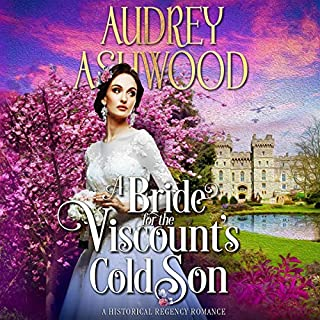 A Bride for the Viscount's Cold Son     A Regency Romance Novel              By:                                                                                                                                 Audrey Ashwood                               Narrated by:                                                                                                                                 Marian Hussey                      Length: 5 hrs and 54 mins     2 ratings     Overall 5.0