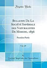 Bulletin De La Société Impériale des Naturalistes De Moscou, 1856, Vol. 29: Première Partie (Classic Reprint) (German Edition)