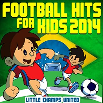 Football Hits for Kids 2014