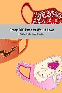 Crazy DIY Tweens Would Love: How to Make Face Masks: Making DIY Face Masks