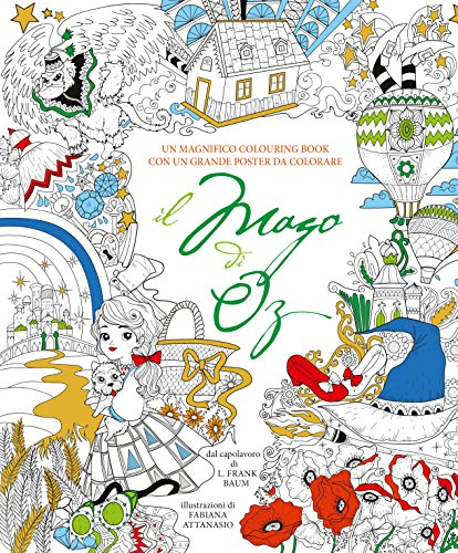 Il mago di Oz. Colouring book da L. Frank Baum. Con poster. Ediz. illustrata