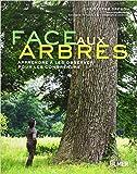 Face aux arbres - Apprendre à les observer pour les comprendre de Christophe Drénou ,Georges Feterman (Photographies),Robert Bourdu (Préface) ( 5 novembre 2009 )