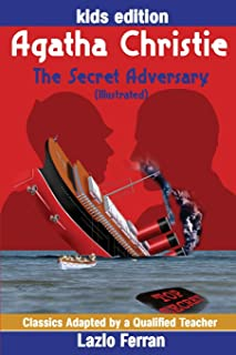 The Secret Adversary (Illustrated): Adapted for kids aged 9-11 Grades 4-7, Key Stages 2 and 3 UK-English Edition by Lazlo ...