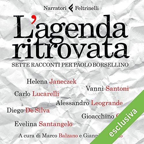L'agenda ritrovata: Sette racconti per Paolo Borsellino | Carlo Lucarelli