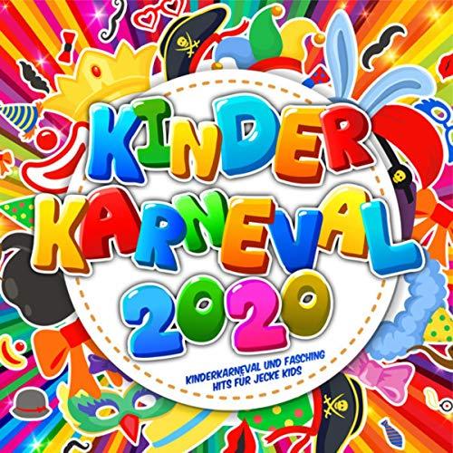 Kinder Karneval 2020 (Kinderkarneval und Kinderfasching Hits für jecke Kids) [Explicit]