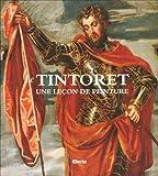 Le Tintoret. Une lecon de peinture. Catalogo della mostra (Parigi, 2 ottobre-13 dicembre 1998)