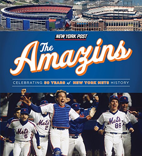 The Amazins: Celebrating 50 Years of New York Mets History (English Edition)