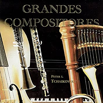 Peter I. Tchaikovsky, Grandes Compositores