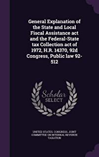 General Explanation of the State and Local Fiscal Assistance act and the Federal-State tax Collection act of 1972, H.R. 14370, 92d Congress, Public law 92-512
