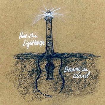 How the Lighthouse Became an Island (Original Cast Recording)