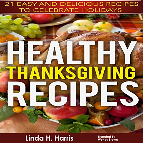 Healthy Thanksgiving Recipes audiobook cover art