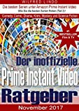 Prime Instant Video – der inoffizielle Ratgeber (Teil 2): Die besten Serien aus den Bereichen Comedy, Comic, Drama, Krimi, Mystery und Science Fiction (Prime Instant Video Ratgeber)
