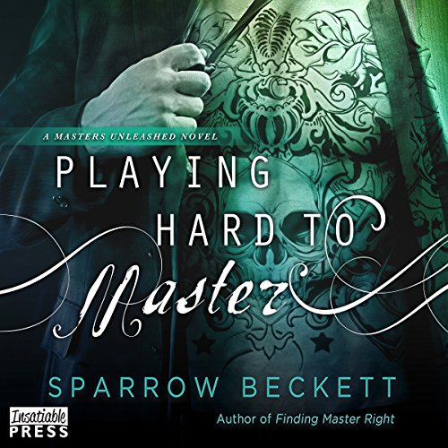 Playing Hard to Master Audiobook By Sparrow Beckett cover art