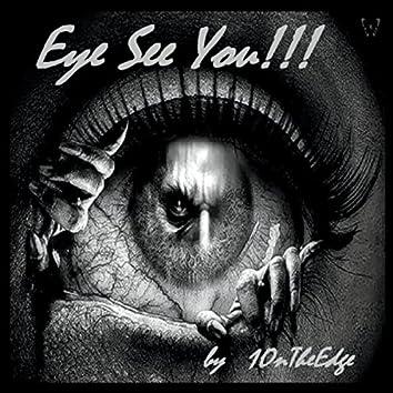 Eye See You!!!