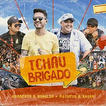 Tchau Brigado (Ao Vivo)