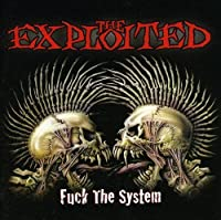 Fuck the System by EXPLOITED (2006-02-06)
