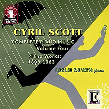 Cyril Scott: Complete Piano Music, Vol. 4 (Piano Works: 1898 - 1963)