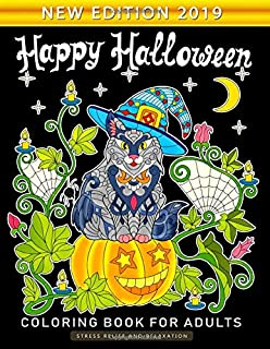 Happy Halloween Coloring Book for Adults: An Adults Coloring Book Featuring Fun and Stress Relief New Edition 2019