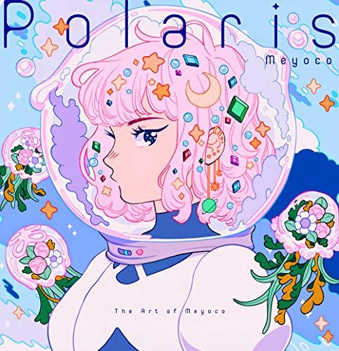 Polaris: The Art of Meyoco: The Art of Meyoco. Edition bilingue japonais-anglais