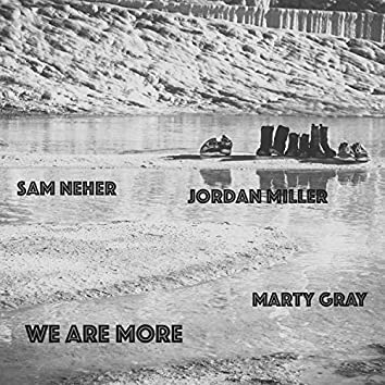 We Are More (feat. Jordan Miller & Marty Gray)