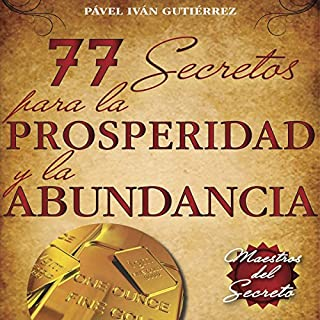 77 secretos para la prosperidad y la abundancia [77 Secrets for Prosperity and Abundance] audiobook cover art