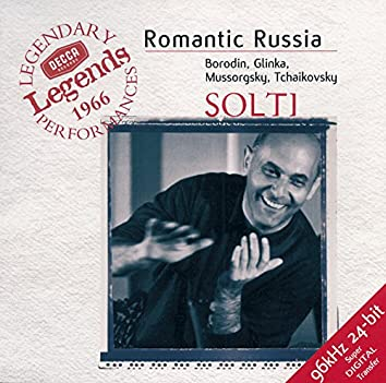 Romantic Russia - Borodin / Glinka / Mussorgsky / Tchaikovsky